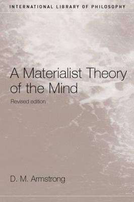 A Materialist Theory of the Mind By Armstrong, D. M.
