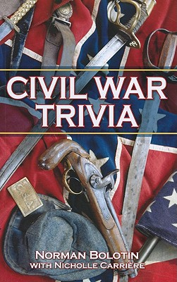 Civil War Trivia By Bolotin, Norman/ Carriere, Nicholle